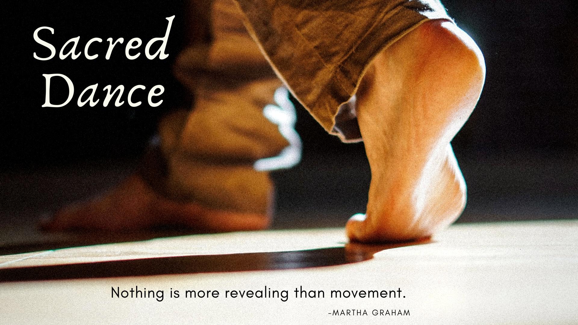 The Sacredness of Movement